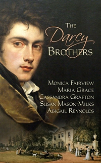 The Darcy Brothers by Monica Fairview, Maria Grace, Cassandra Grafton, Susan Mason-Milks and Abigail Reynolds